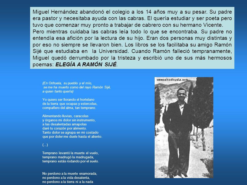 Miguel Hernández abandonó el colegio a los 14 años muy a su pesar.