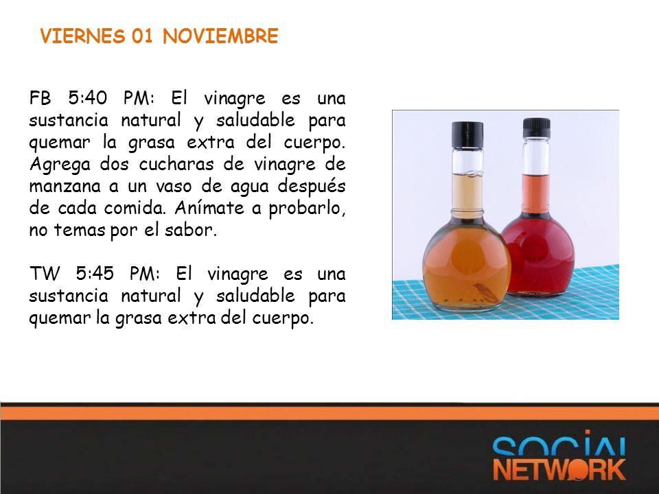VIERNES 01 NOVIEMBRE FB 5:40 PM: El vinagre es una sustancia natural y saludable para quemar la grasa extra del cuerpo.