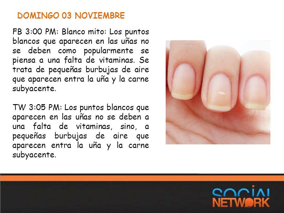 DOMINGO 03 NOVIEMBRE FB 3:00 PM: Blanco mito: Los puntos blancos que aparecen en las uñas no se deben como popularmente se piensa a una falta de vitaminas.