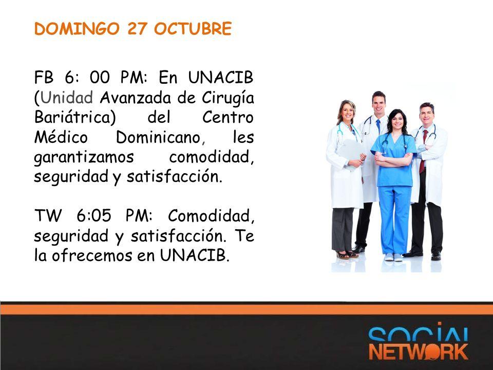 DOMINGO 27 OCTUBRE FB 6: 00 PM: En UNACIB (Unidad Avanzada de Cirugía Bariátrica) del Centro Médico Dominicano, les garantizamos comodidad, seguridad y satisfacción.