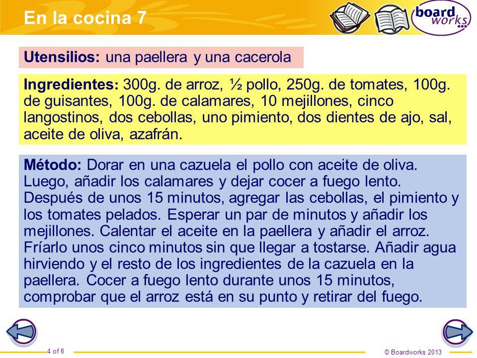 © Boardworks 2013 4 of 8 En la cocina 7 Utensilios: una paellera y una cacerola Ingredientes : 300g.