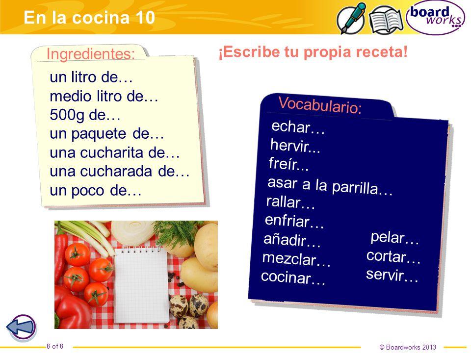 © Boardworks 2013 8 of 8 ¡Escribe tu propia receta.