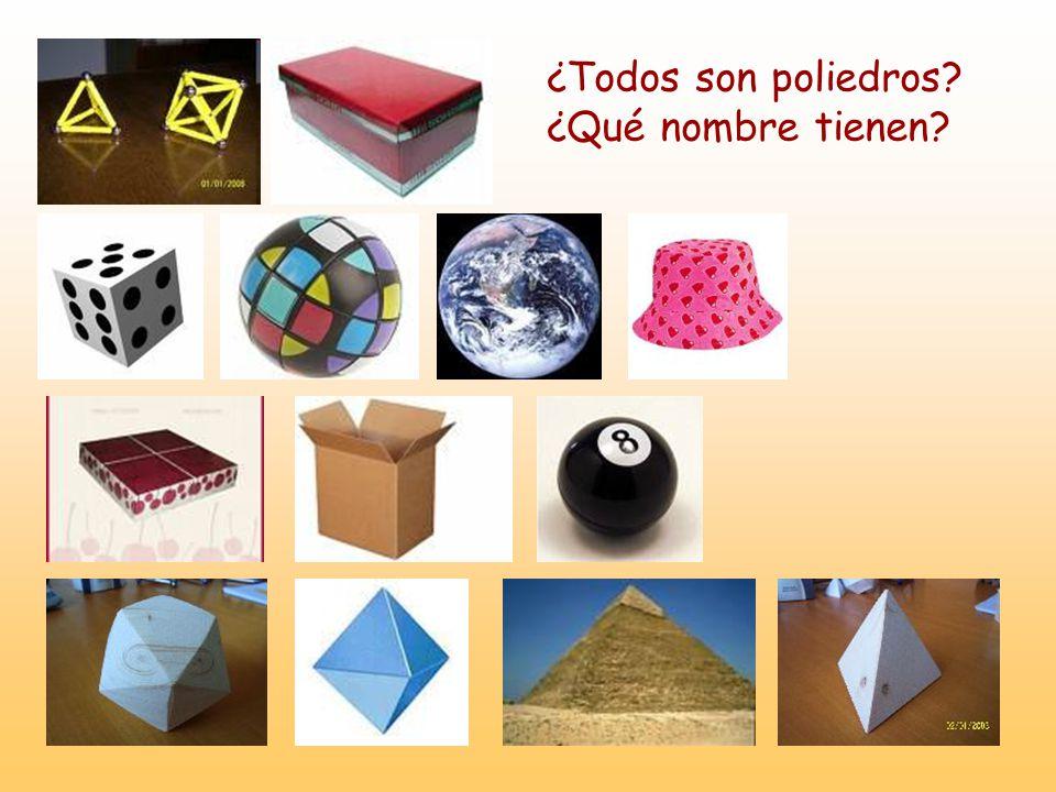¿Todos son poliedros? ¿Qué nombre tienen?