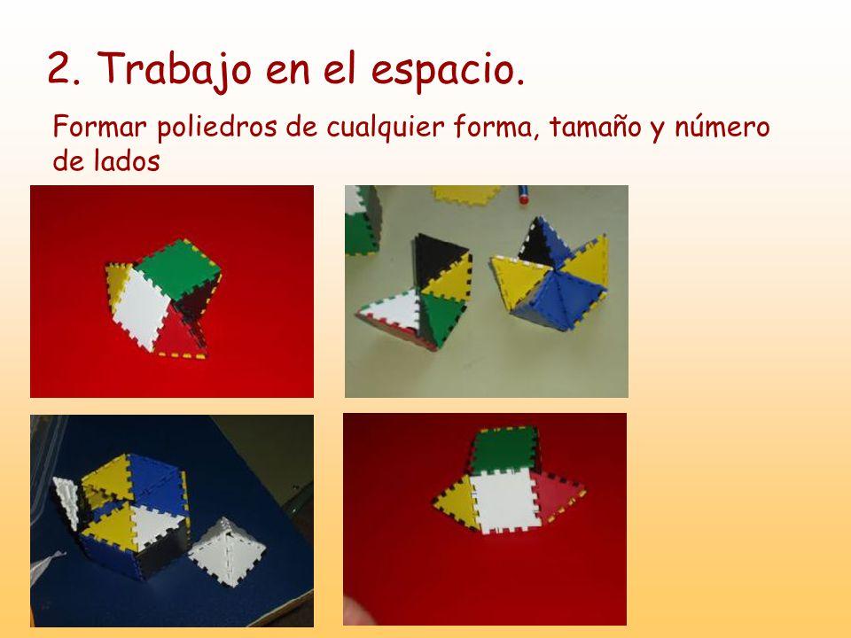2. Trabajo en el espacio. Formar poliedros de cualquier forma, tamaño y número de lados