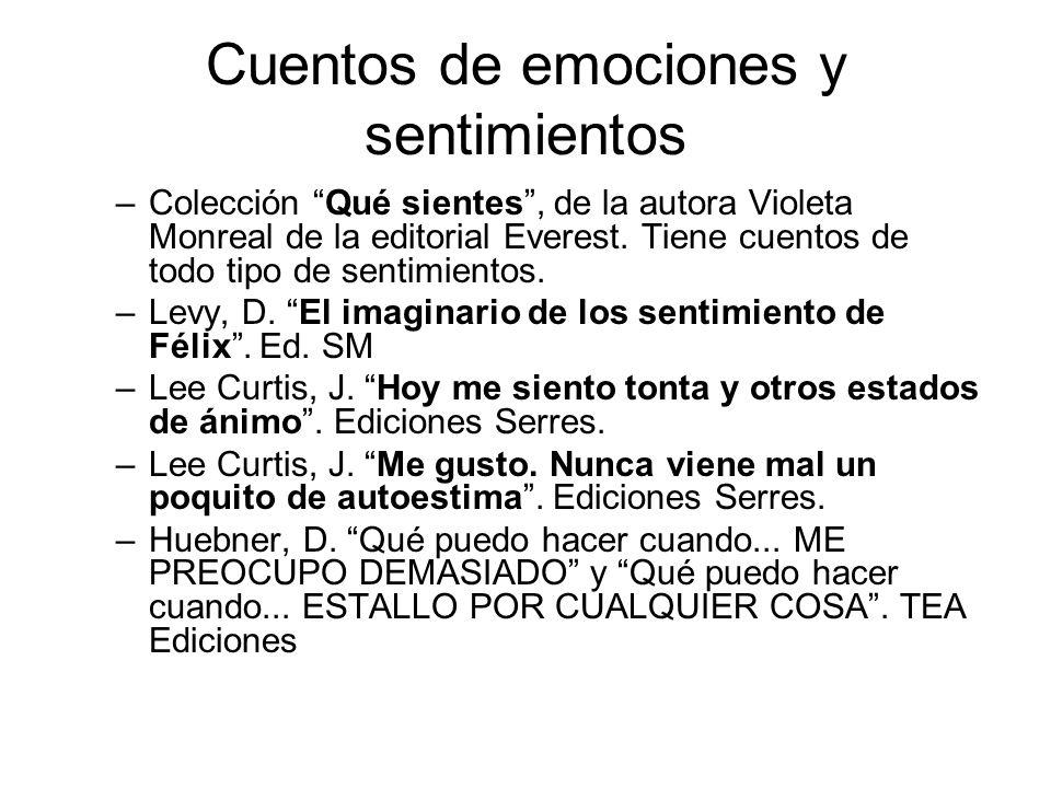 Cuentos de emociones y sentimientos –Colección Qué sientes , de la autora Violeta Monreal de la editorial Everest.