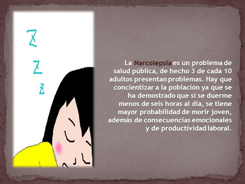 La Narcolepsia es un problema de salud pública, de hecho 3 de cada 10 adultos presentan problemas.