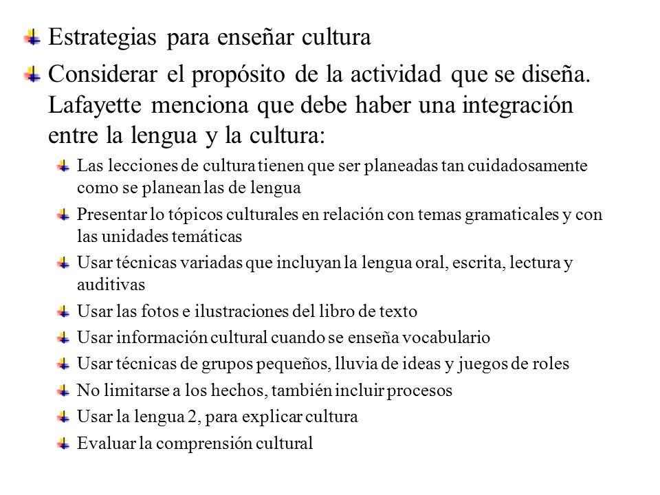Estrategias para enseñar cultura Considerar el propósito de la actividad que se diseña.