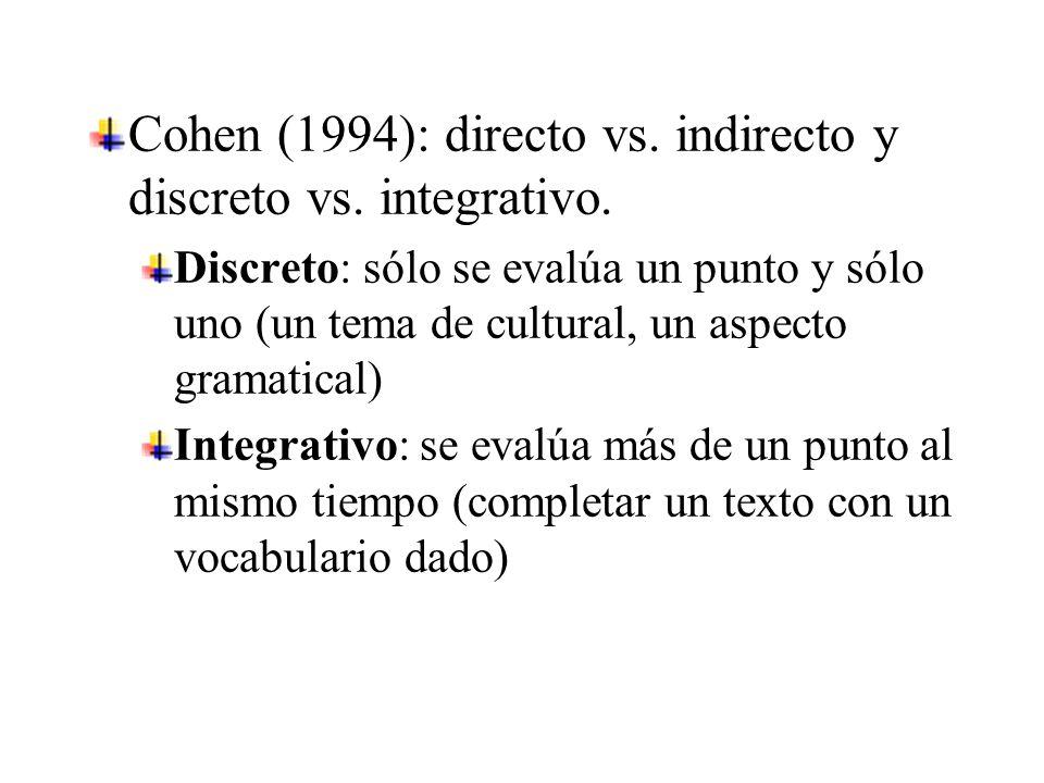 Cohen (1994): directo vs. indirecto y discreto vs.