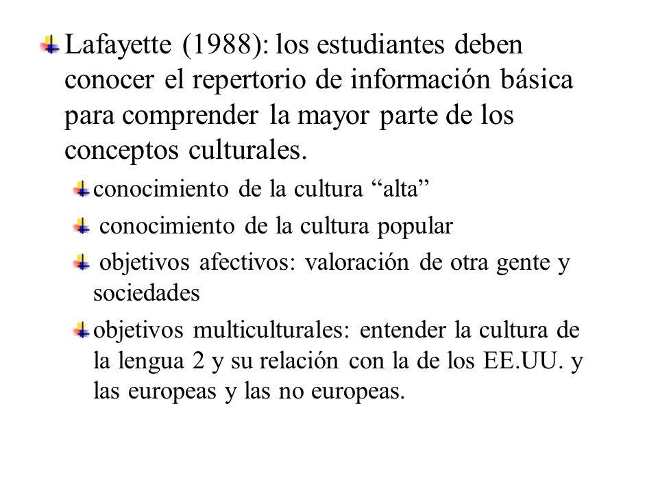 Lafayette (1988): los estudiantes deben conocer el repertorio de información básica para comprender la mayor parte de los conceptos culturales.