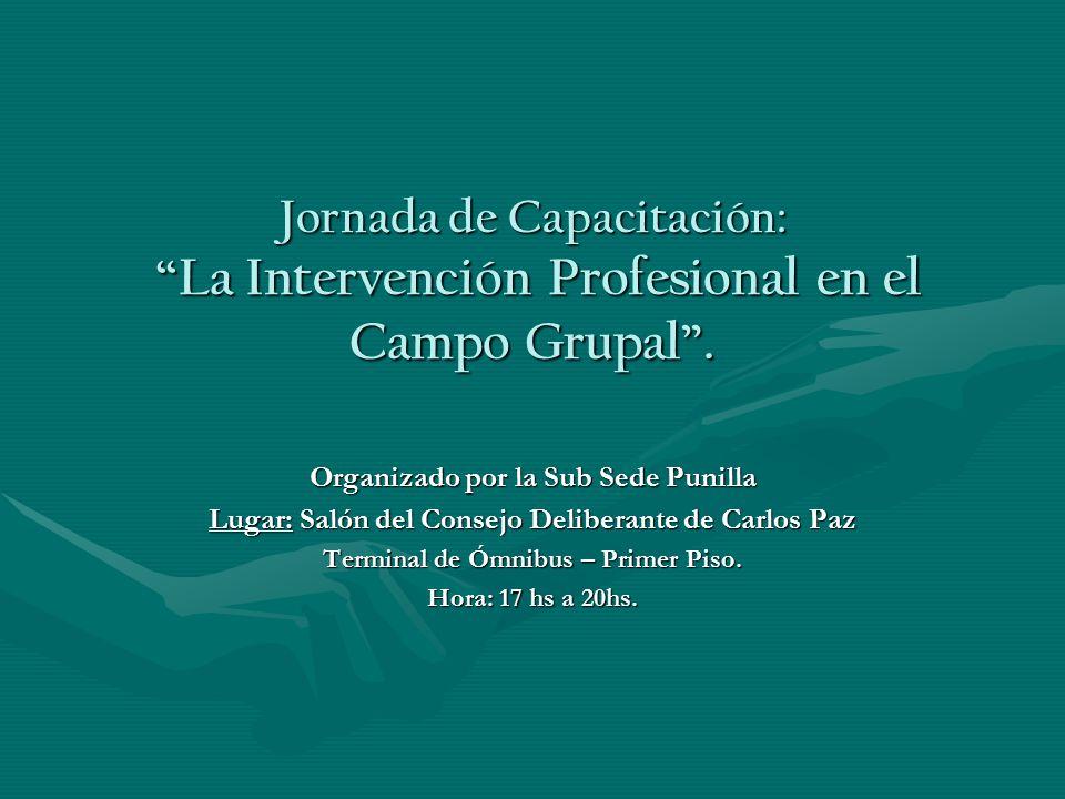 Jornada de Capacitación: La Intervención Profesional en el Campo Grupal .