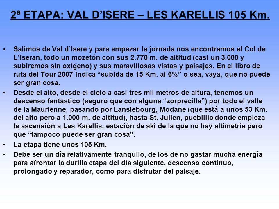 2ª ETAPA: VAL D'ISERE – LES KARELLIS 105 Km.