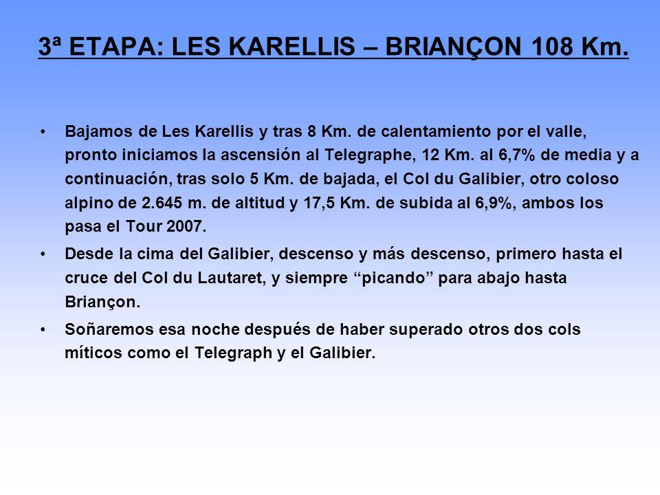 3ª ETAPA: LES KARELLIS – BRIANÇON 108 Km. Bajamos de Les Karellis y tras 8 Km.