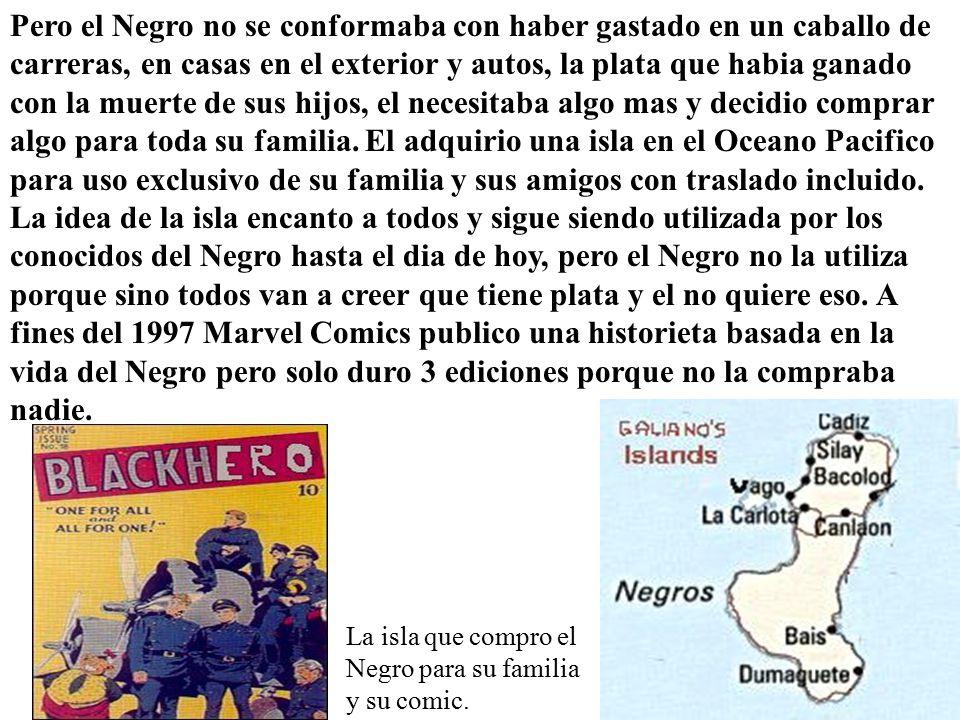 La isla que compro el Negro para su familia y su comic.