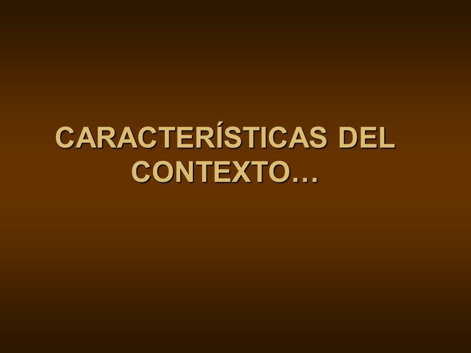 CARACTERÍSTICAS DEL CONTEXTO…