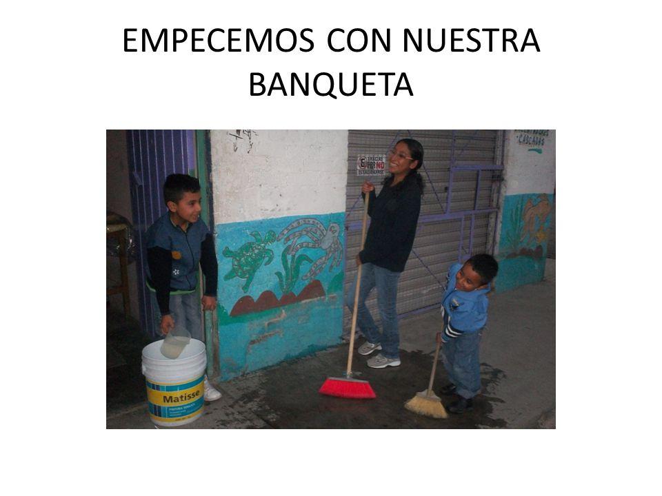 EMPECEMOS CON NUESTRA BANQUETA