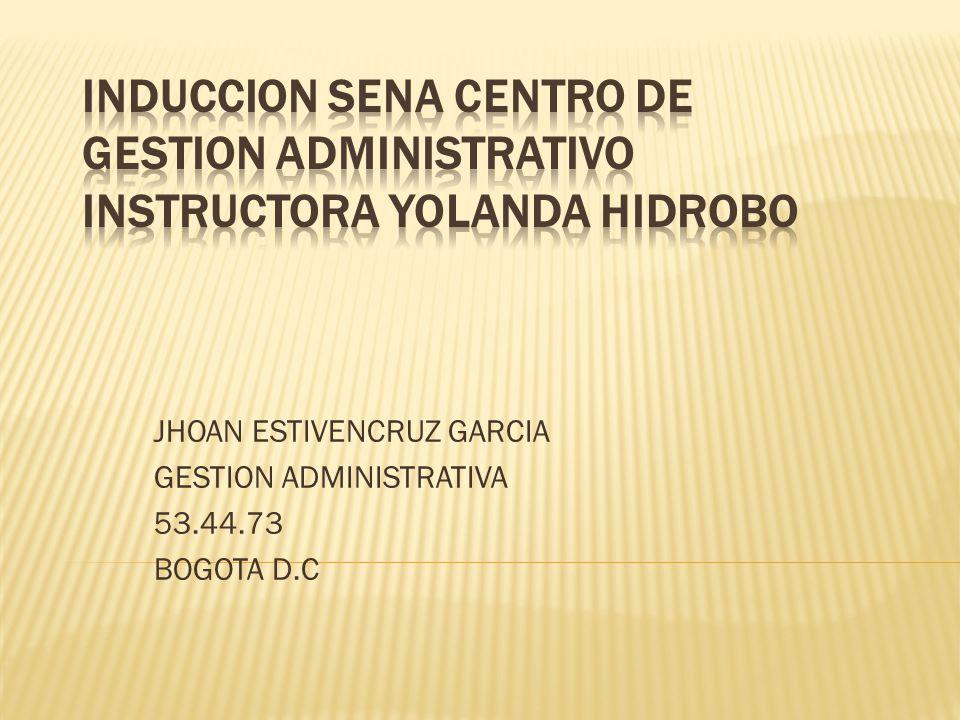JHOAN ESTIVENCRUZ GARCIA GESTION ADMINISTRATIVA 53.44.73 BOGOTA D.C