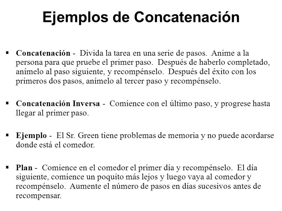 Ejemplos de Concatenación  Concatenación - Divida la tarea en una serie de pasos.