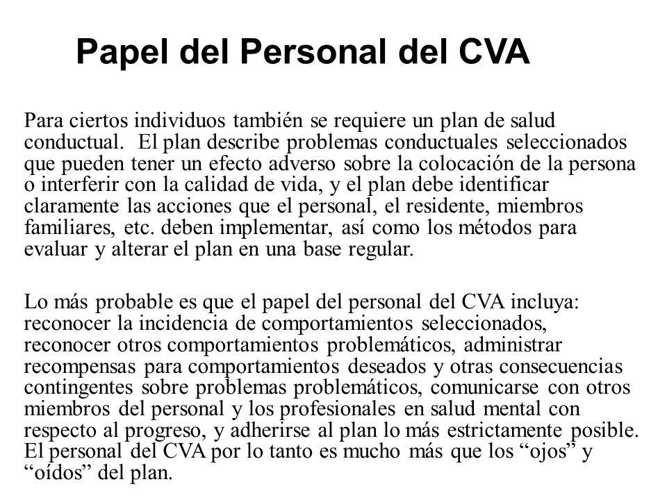 Papel del Personal del CVA Para ciertos individuos también se requiere un plan de salud conductual.