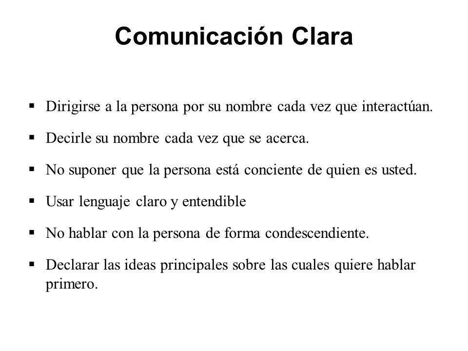 Comunicación Clara  Dirigirse a la persona por su nombre cada vez que interactúan.
