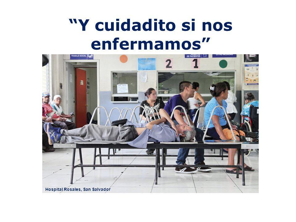 Y cuidadito si nos enfermamos Hospital Rosales, San Salvador