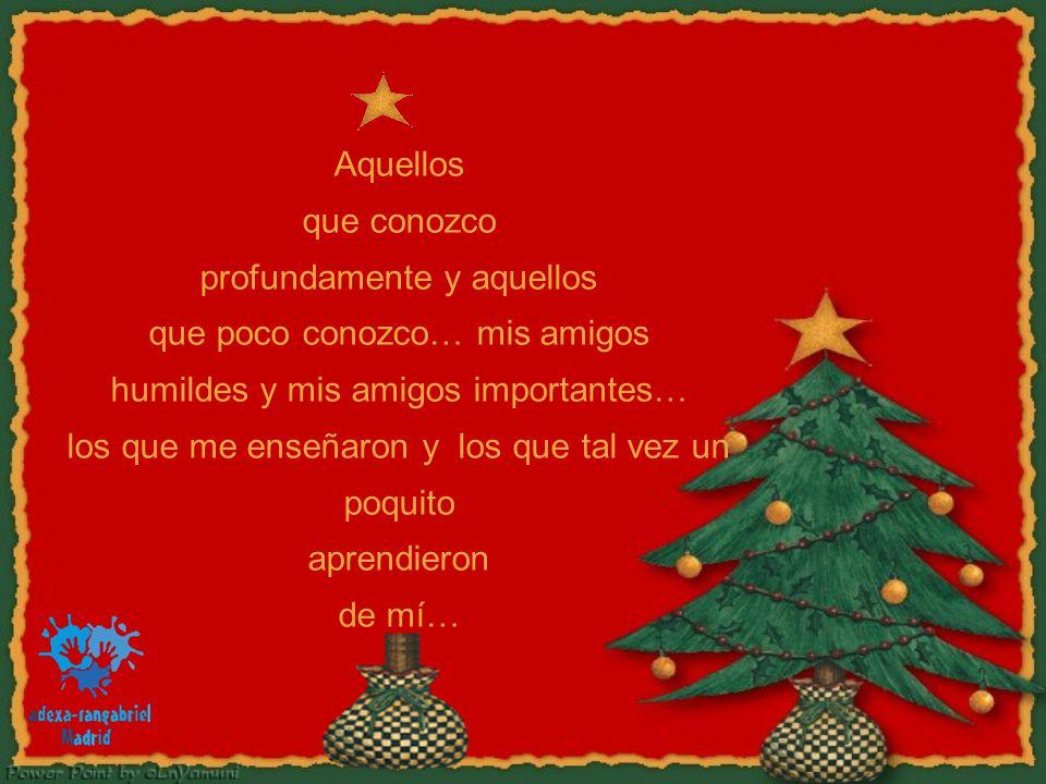 Yo quiero en esta Navidad poder armar un árbol dentro de mi Corazón,...