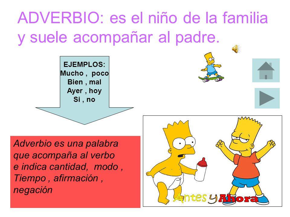 VERBO: es el padre de la familia y es muy importante en la oración.