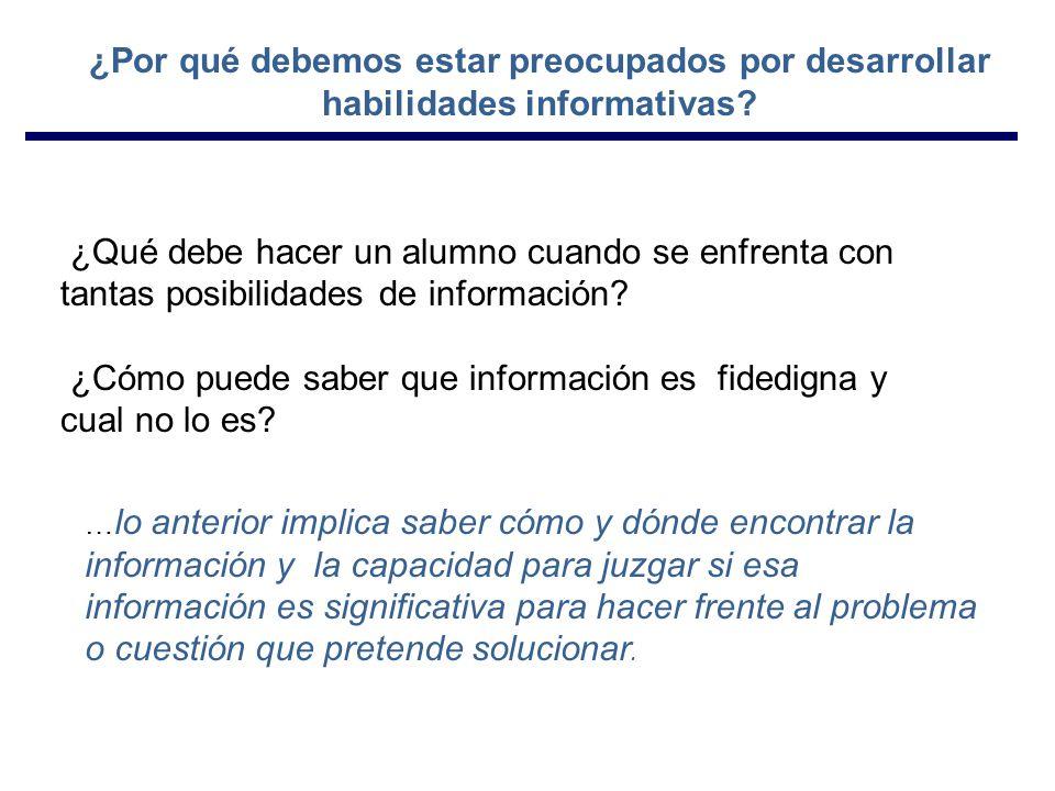 ¿Qué debe hacer un alumno cuando se enfrenta con tantas posibilidades de información.