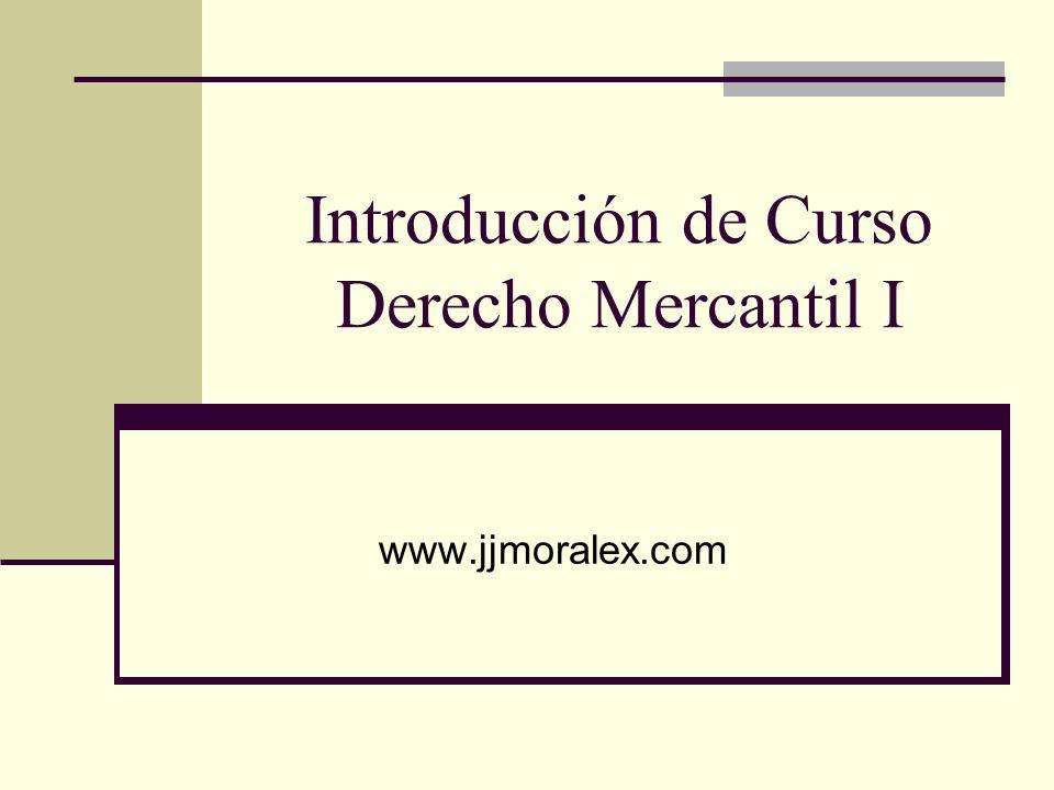 Introducción de Curso Derecho Mercantil I www.jjmoralex.com