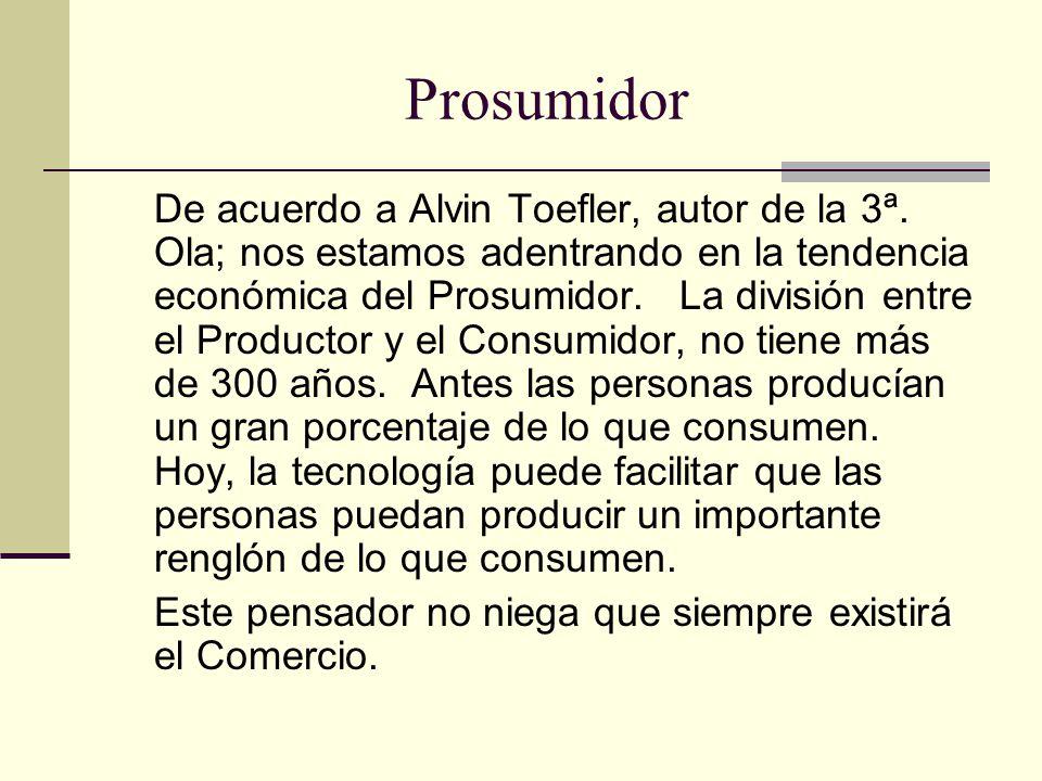 Prosumidor De acuerdo a Alvin Toefler, autor de la 3ª.