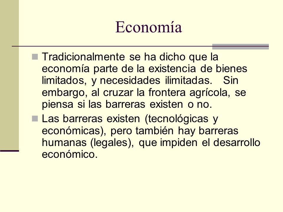 Economía Tradicionalmente se ha dicho que la economía parte de la existencia de bienes limitados, y necesidades ilimitadas.