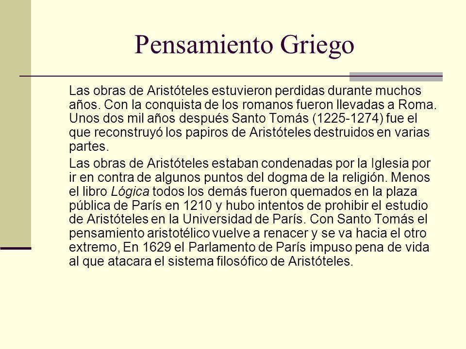 Pensamiento Griego Las obras de Aristóteles estuvieron perdidas durante muchos años.
