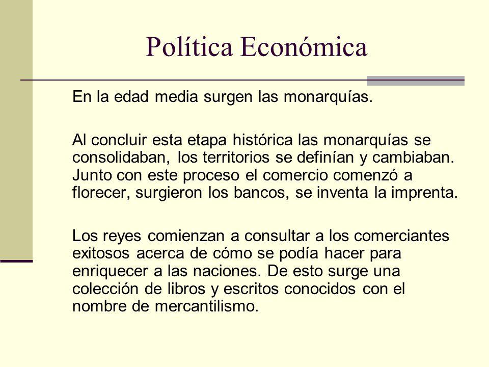 Política Económica En la edad media surgen las monarquías.
