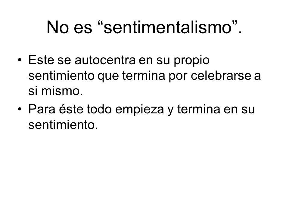 No es sentimentalismo .