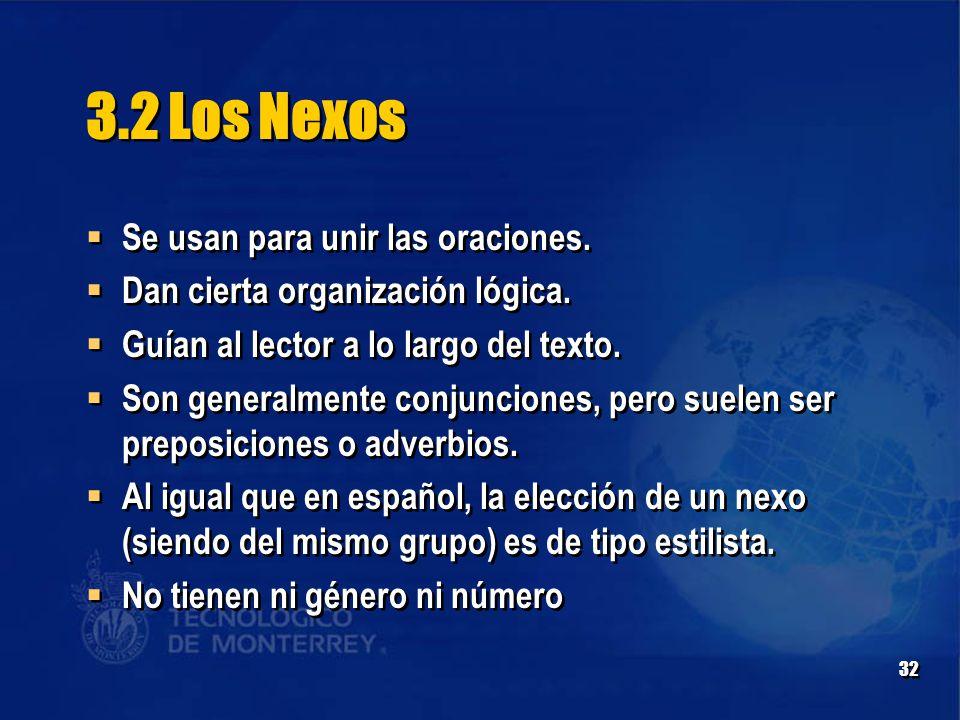 32 3.2 Los Nexos  Se usan para unir las oraciones.