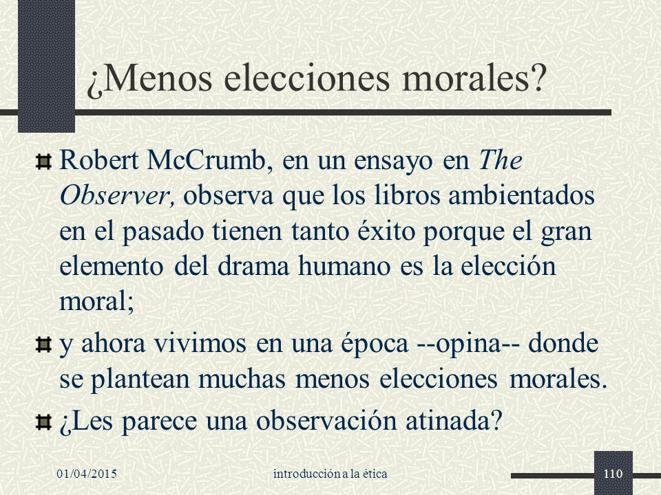 01/04/2015introducción a la ética110 ¿Menos elecciones morales.