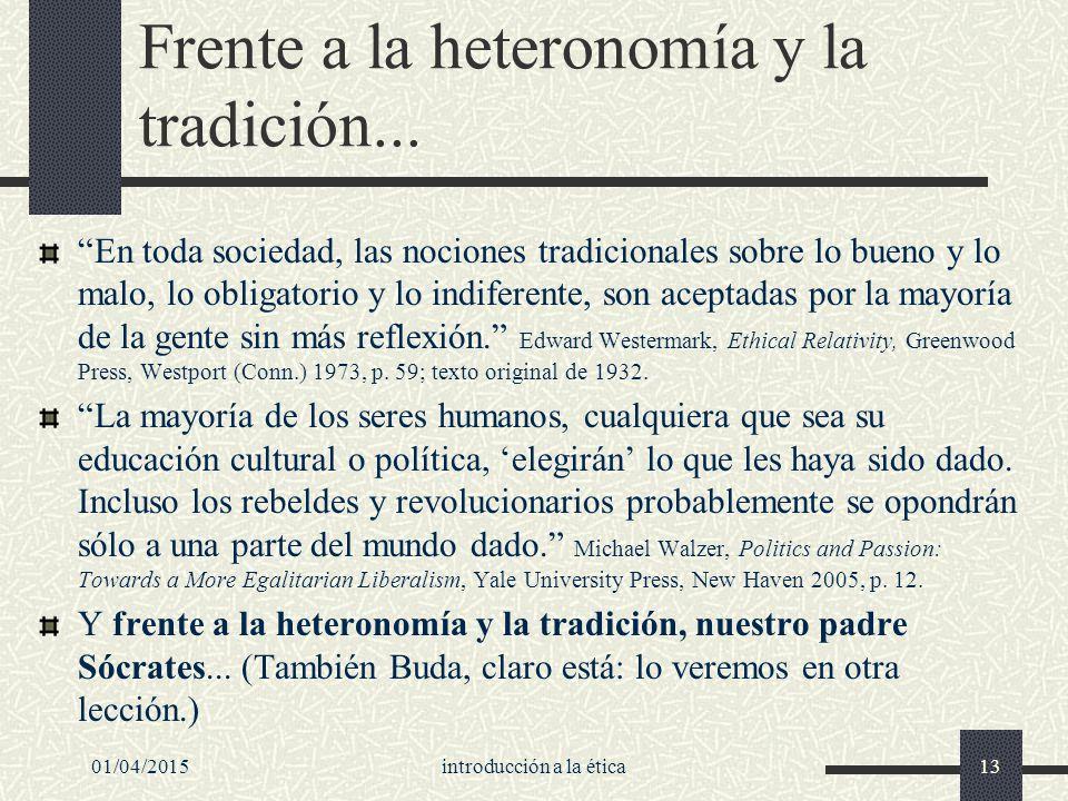 01/04/2015introducción a la ética13 Frente a la heteronomía y la tradición...
