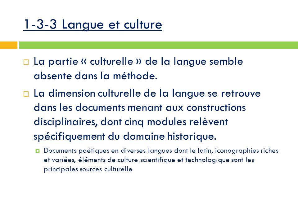 1-3-3 Langue et culture  La partie « culturelle » de la langue semble absente dans la méthode.
