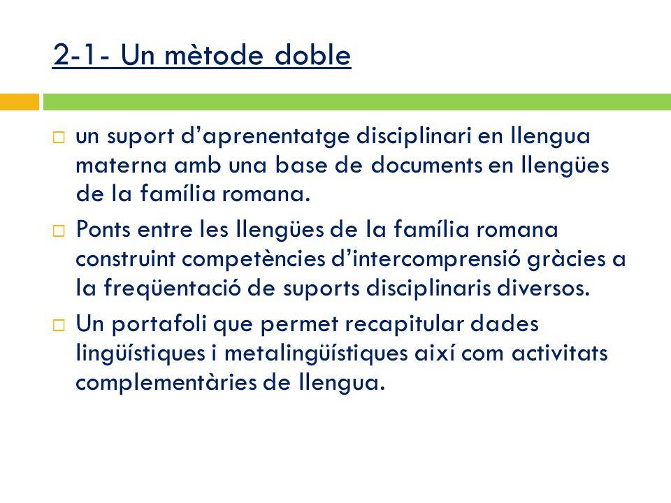 2-1- Un mètode doble  un suport d'aprenentatge disciplinari en llengua materna amb una base de documents en llengües de la família romana.