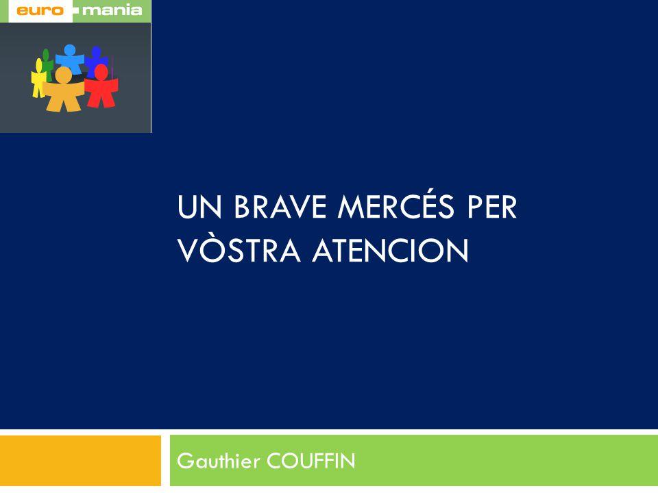 UN BRAVE MERCÉS PER VÒSTRA ATENCION Gauthier COUFFIN