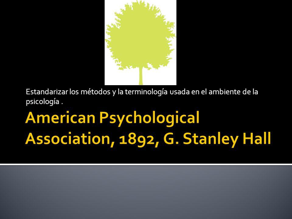 Estandarizar los métodos y la terminología usada en el ambiente de la psicología.