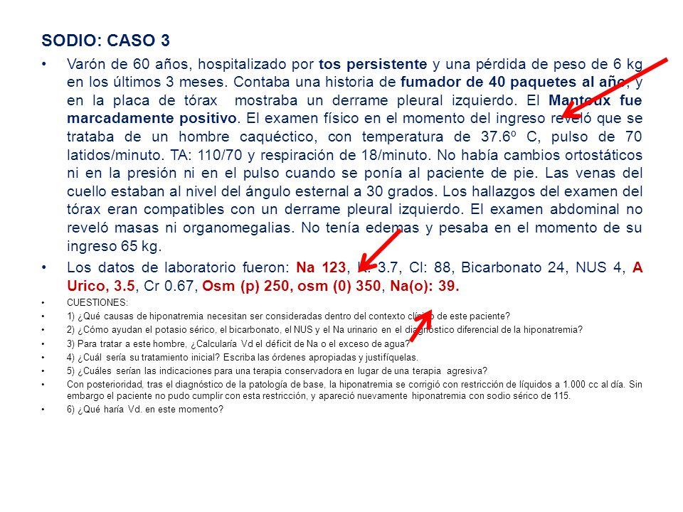 SODIO: CASO 3 Varón de 60 años, hospitalizado por tos persistente y una pérdida de peso de 6 kg en los últimos 3 meses.