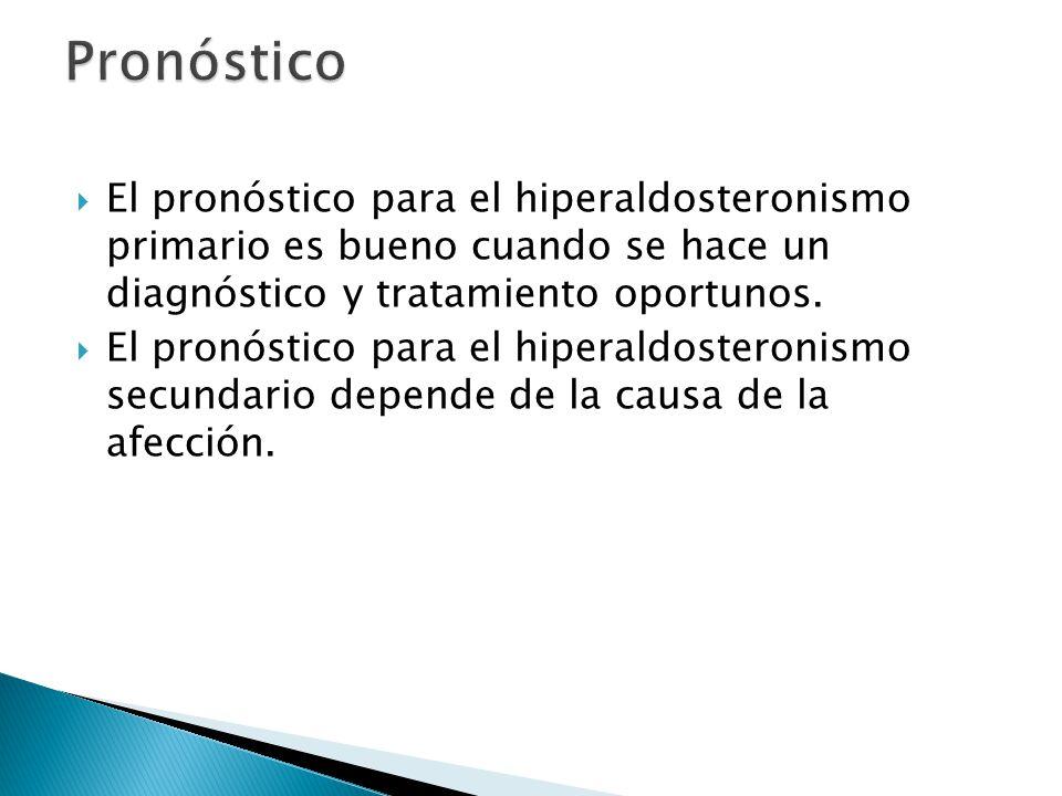  El pronóstico para el hiperaldosteronismo primario es bueno cuando se hace un diagnóstico y tratamiento oportunos.