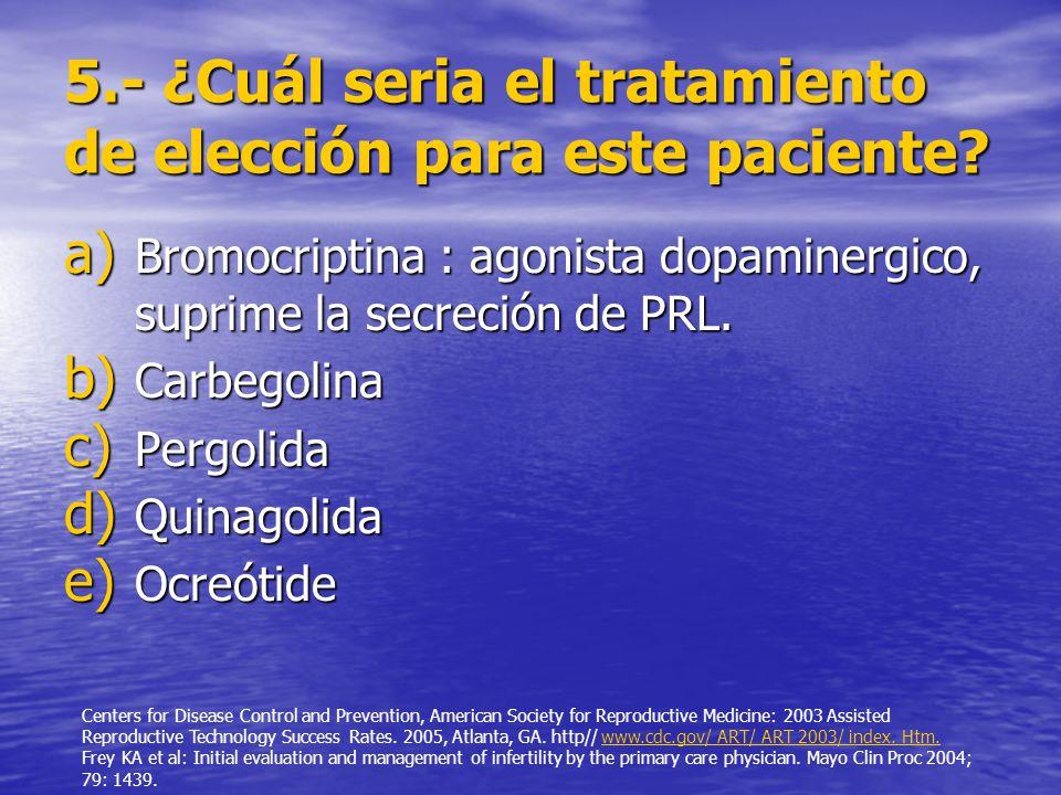 5.- ¿Cuál seria el tratamiento de elección para este paciente.