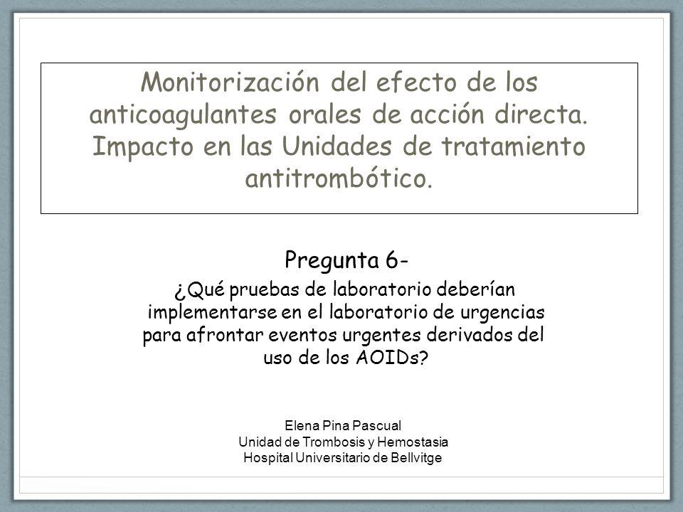 Pregunta 6- ¿ Qué pruebas de laboratorio deberían implementarse en el laboratorio de urgencias para afrontar eventos urgentes derivados del uso de los AOIDs.