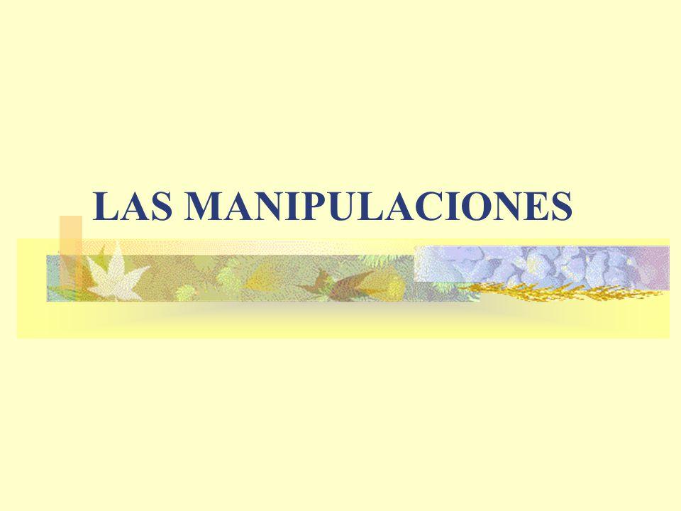LAS MANIPULACIONES
