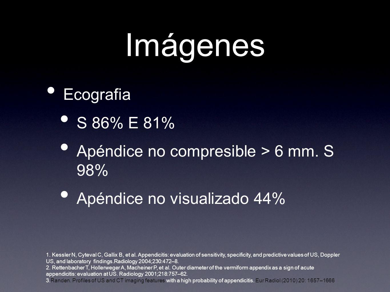 Imágenes Ecografia S 86% E 81% Apéndice no compresible > 6 mm.