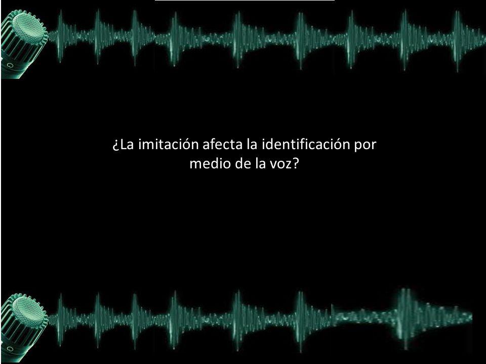 ¿La imitación afecta la identificación por medio de la voz
