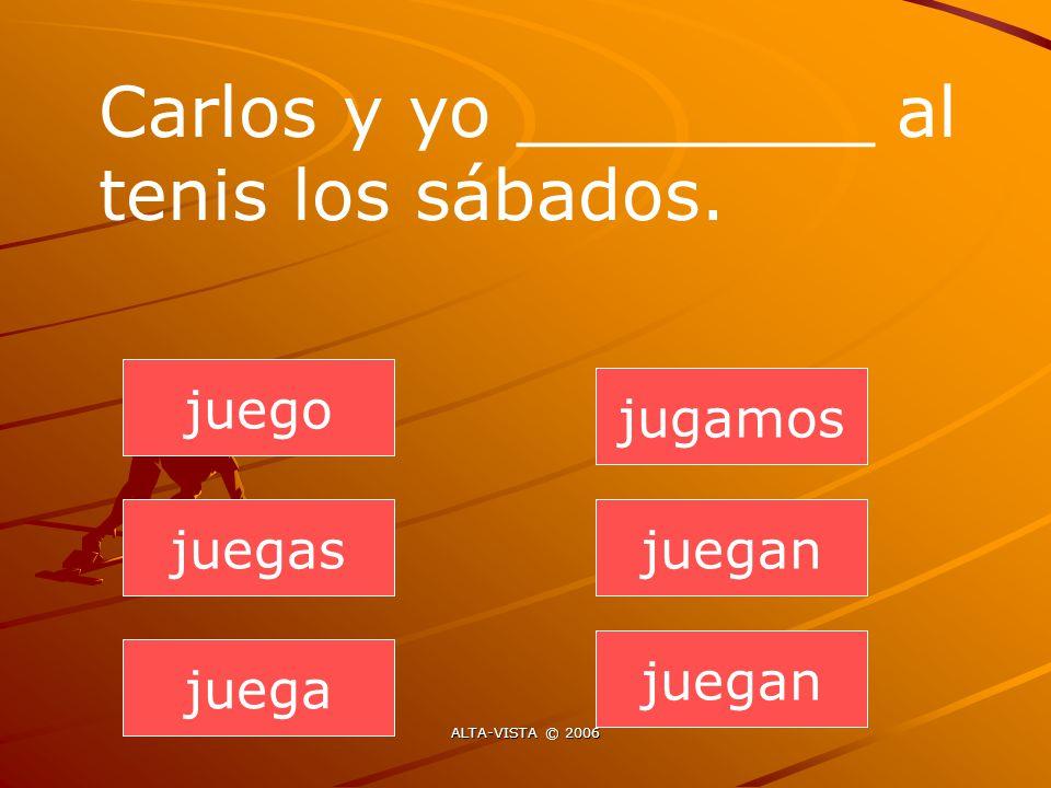 juegan juegas juega jugamos juegan juego Carlos y yo ________ al tenis los sábados.
