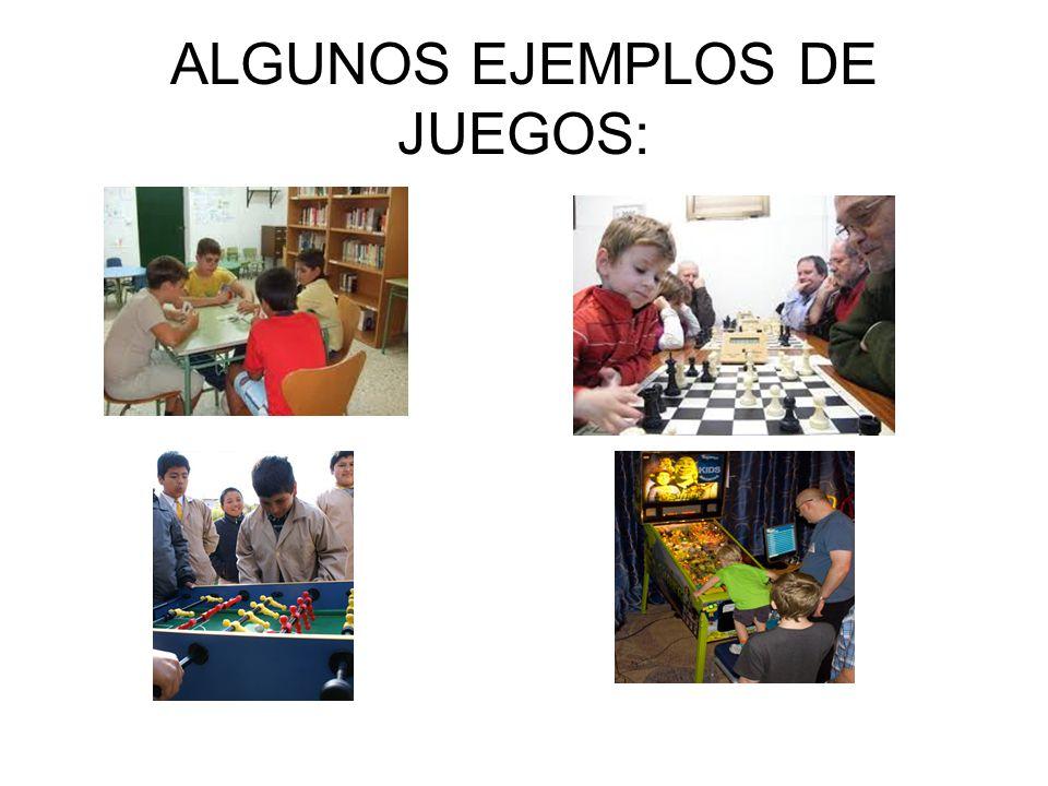 ALGUNOS EJEMPLOS DE JUEGOS: