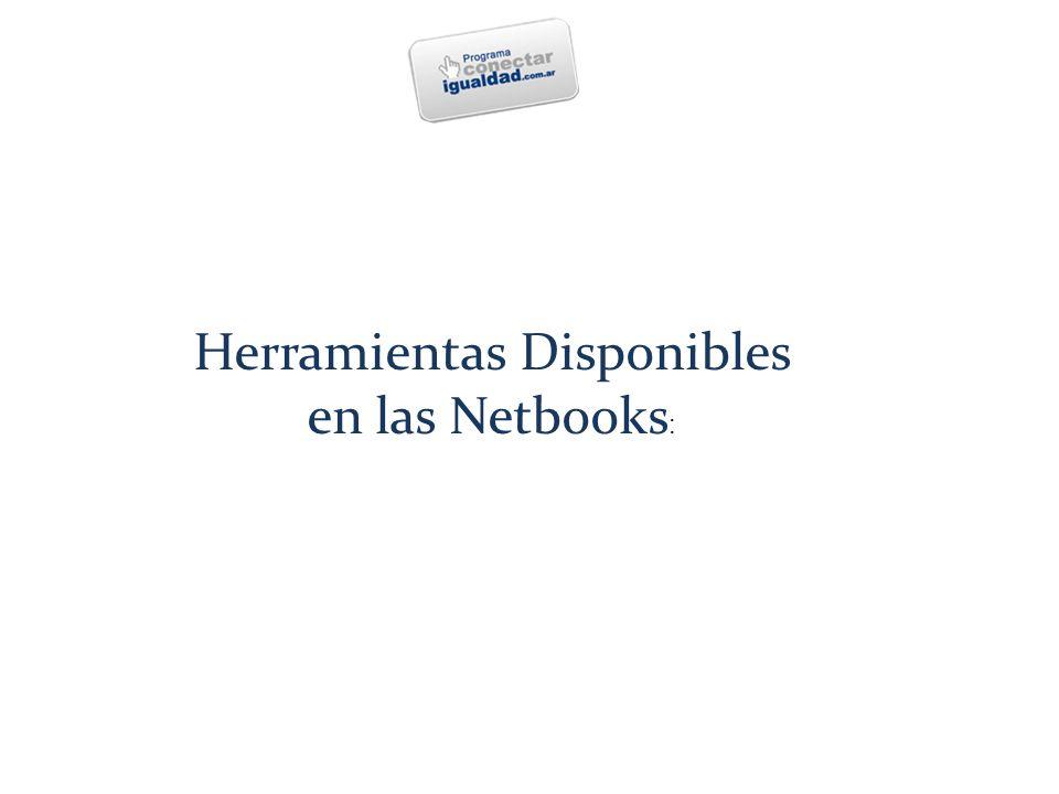 Herramientas Disponibles en las Netbooks :